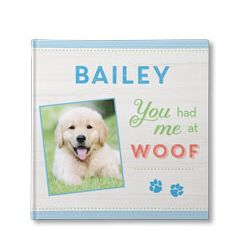 You Had Me At Woof Personalised Book